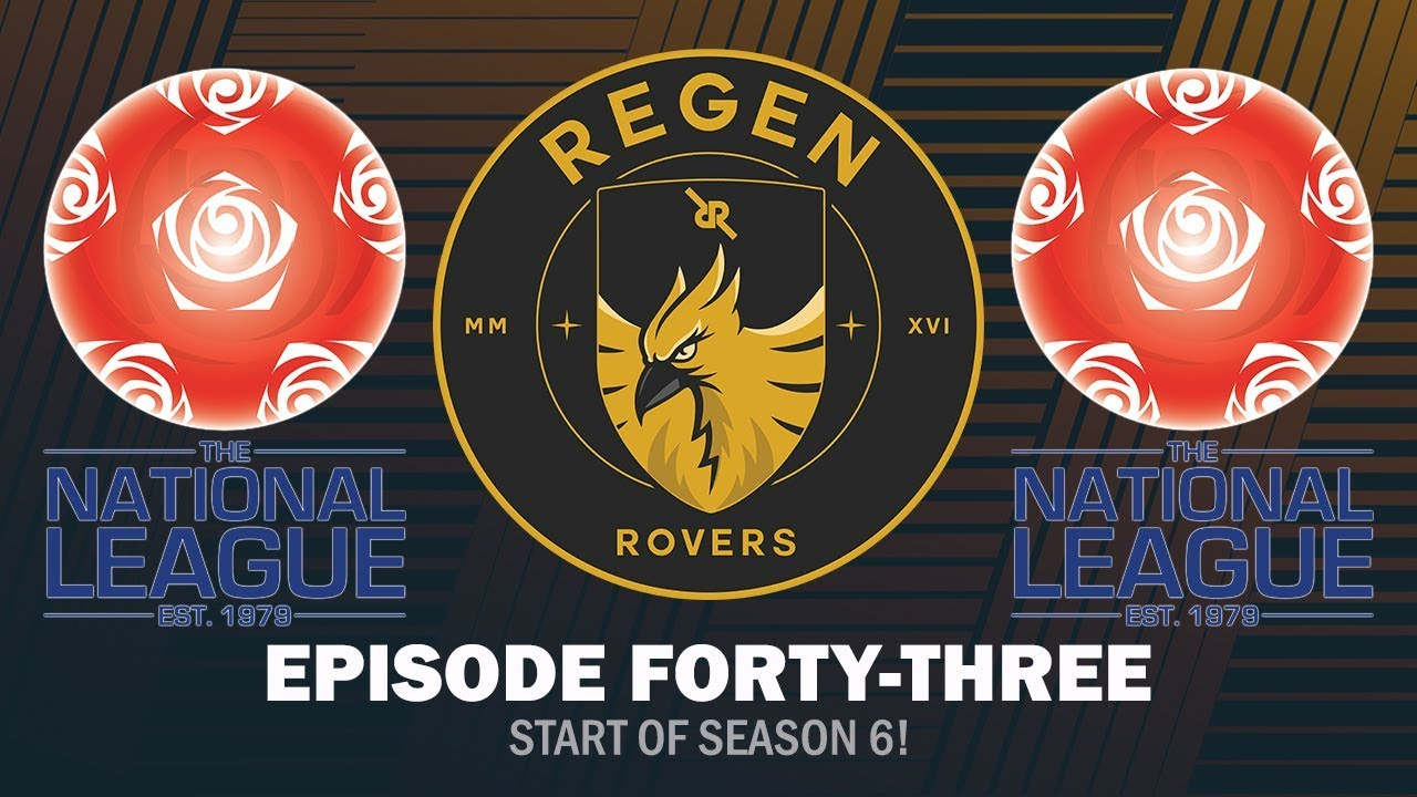 Regen Rovers | Episode 43 - Start of Season 6! | Football Manager 2019