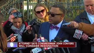 Attorney says Congressman John Conyers will consider resignation