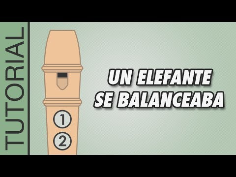 Un Elefante Se Balanceaba - Cómo Tocar la Flauta Dulce