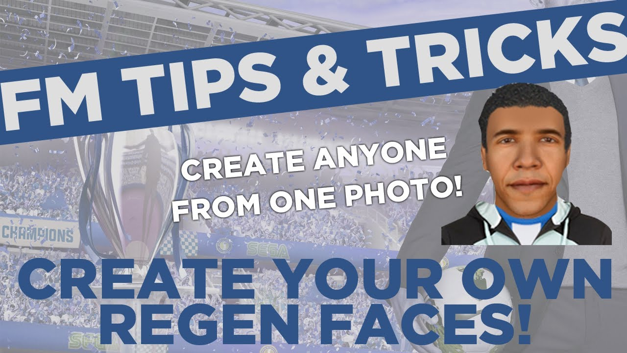 FM13 Tips - Create Your Own Regen Face From Any Photo