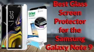 Best Glass Screen Protector For The Samsung Galaxy Note 9 - Dome Glass by Whitestone