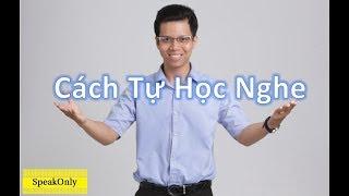 Cách Tự Học Nghe - Thầy Dương
