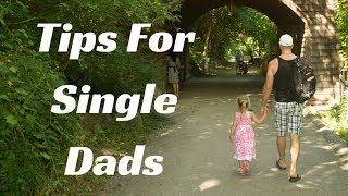 Dating Advice For Single Fathers.