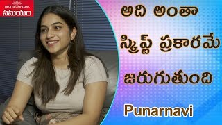 Punarnavi Bhupalam reacts on scripting in Telugu Bigg Boss..