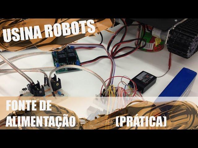 FONTE DE ALIMENTAÇÃO (PRÁTICA) | Usina Robots US-2 #016