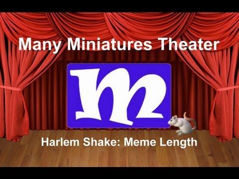 Harlem Shake (Meme Length)   Many Miniature Theater