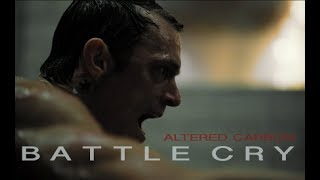 takeshi kovacs | Battle Cry  / ALTERED CARBON /