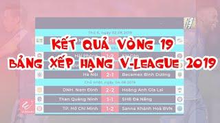 Kết quả vòng 19 V-League 2019 | Bảng xếp hạng V-League 2019