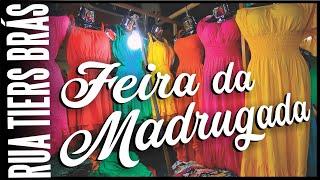 FEIRA DA MADRUGADA RUA TIERS BRÁS