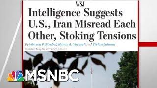 WSJ: Intel Suggests US, Iran Misread Each Other, Stoking Tensions | Hardball | MSNBC