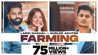 Farming : Laddi Chahal ft Parmish Verma & Mahira | Gurlej Akhtar| Desi Crew | New Punjabi Songs 2021