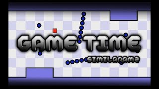 [Geometry dash 2.11] - 'Game Time' by SimilarAMZ