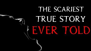 The Scariest True Story Ever Told   (Scary Stories)