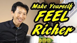 How to Make Yourself Feel Richer