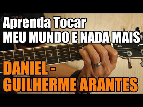 Baixar Meu Mundo e Nada Mais - Daniel / Guilherme Arantes (aula de violão)