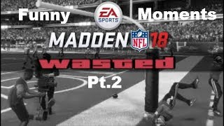 Madden 18 Funny Moments Pt.2!!!!