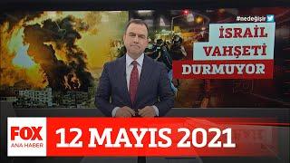 İsrail jetleri Gazze'yi bombaladı... 12 Mayıs 2021 Selçuk Tepeli ile FOX Ana Haber
