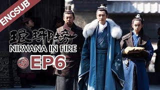 【ENG SUB】Nirvana In Fire Ep6 【HD】 Welcome to subscribe China Zone