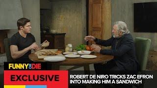 Robert De Niro Tricks Zac Efron Into Making Him A Sandwich