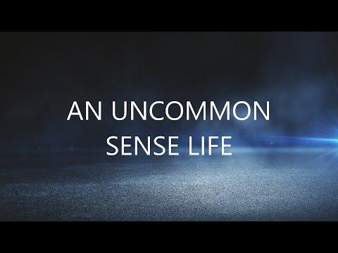 An Uncommon Sense Life // Various Scriptures