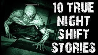 10 TRUE Terrifying & Disturbing Night Shift Horror Stories | (Scary Stories)