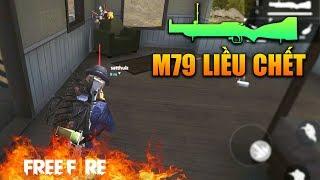 [Garena Free Fire] Liều Chết Bắn Phóng Lựu M79   Sỹ Kẹo