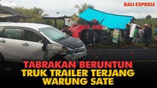 Tabrakan Beruntun di Yeh Embang, Truk Trailer Terjang Warung Sate
