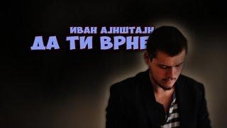 Иван Ајнштајн - Да Ти Врне (Official Video 2017)