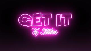 Ty Stiles - Ty Stiles ft. DNeal........Get It (Lyric Video)