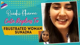 Talk with Frustrated Woman: Raashi Khanna gives funny repl..