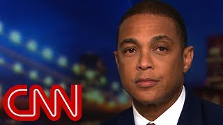 Don Lemon: The biggest threats are home-grown