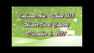 Indiana Ave School #18 Winter Vocal Concert