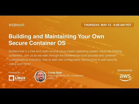 LF Live Webinar: Building and Maintaining Your Own Secure Container OS