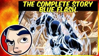 """Flash """"The End of the Road"""" (Blue Flash/ Death of Savitar) - Complete Story"""