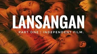 LANSANGAN (Part I) | Independent Film