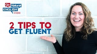 2 things you must do more if you want to be fluent in English [FB Live] | Go Natural English