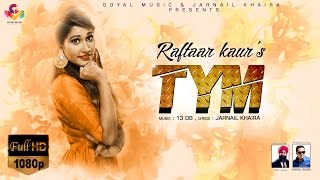 TYM – Raftaar Kaur