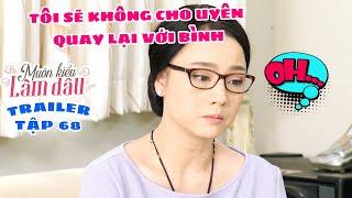 Muôn Kiểu Làm Dâu -Trailer Tập 68 | Phim Mẹ chồng nàng dâu -  Phim Việt Nam Mới Nhất 2019 - Phim HTV