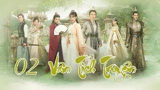 Vân Tịch Truyện Tập 2 | Phim Cổ Trang Trung Quốc Đặc Sắc 2018