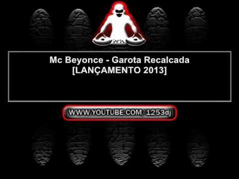 Baixar Mc Beyonce - Garota Recalcada [LANÇAMENTO 2013]