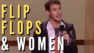 Daniel Tosh - Flip Flops & Dealing With Women