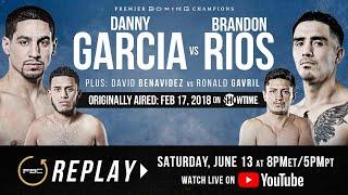 PBC Replay: Danny Garcia vs Brandon Rios | Full Televised Fight Card
