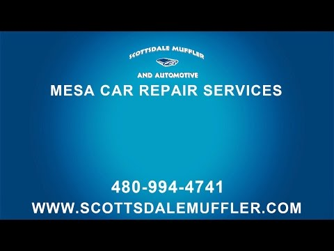 Mesa Auto Repair Services by Scottsdale Muffler