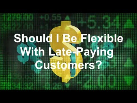 Should I Be Flexible With Late-Paying Customers?