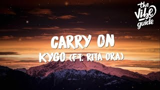 Kygo - Carry On (Lyrics) ft. Rita Ora