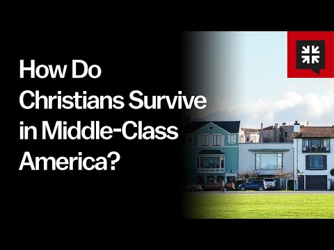 How Do Christians Survive in Middle-Class America? // Ask Pastor John