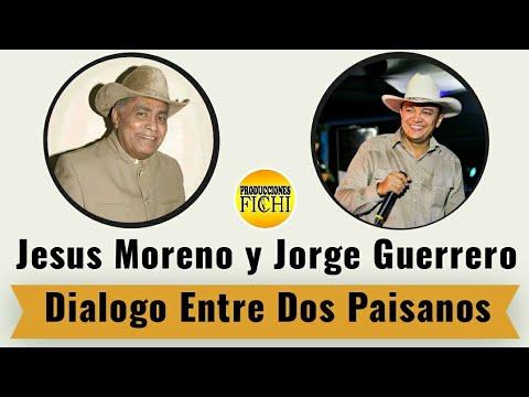 Jesus Moreno Y Jorge Guerrero - Dialogo Entre Dos Paisanos