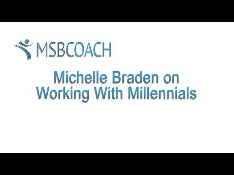 MSBCOACH - Part 7: Working With Millennials