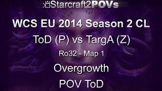 SC2 HotS - WCS EU 2014 S2 CL - ToD vs TargA - Ro32 - Map 1 - Overgrowth - ToD
