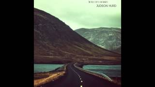 Judson Hurd - The First Step is the Hardest